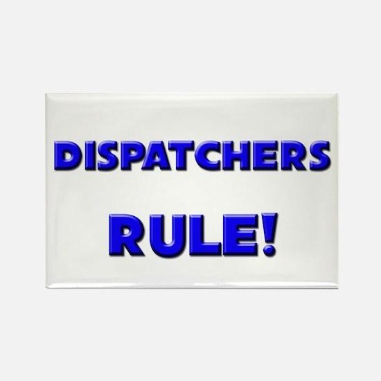 Dispatchers Rule! Rectangle Magnet