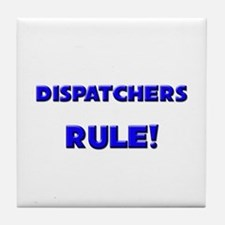Dispatchers Rule! Tile Coaster