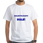 Dialectologists Rule! White T-Shirt