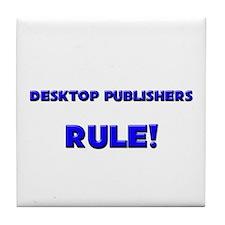 Desktop Publishers Rule! Tile Coaster