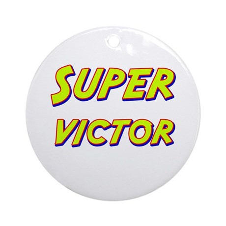 Super victor Ornament (Round)