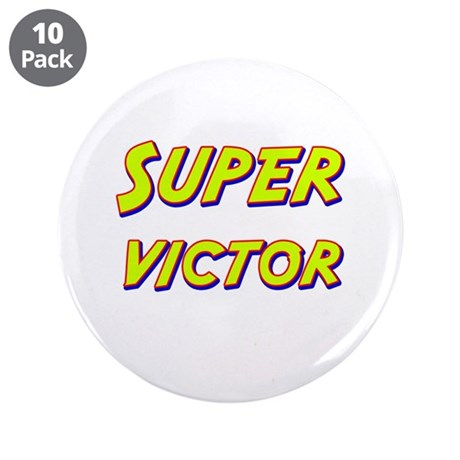 "Super victor 3.5"" Button (10 pack)"
