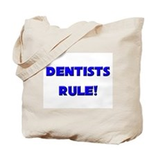 Dentists Rule! Tote Bag