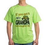 Grandpa Brought it Green T-Shirt