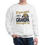 Grandpa Brought it Sweatshirt