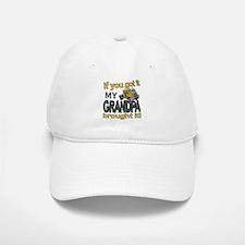 Grandpa Brought it Baseball Baseball Cap