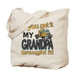 Grandpa Brought it Tote Bag