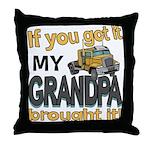 Grandpa Brought it Throw Pillow