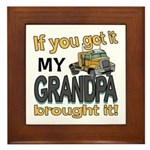 Grandpa Brought it Framed Tile