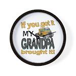 Grandpa Brought it Wall Clock
