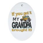 Grandpa Brought it Ornament (Oval)