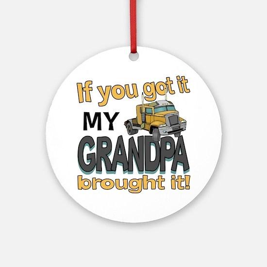 Grandpa Brought it Ornament (Round)