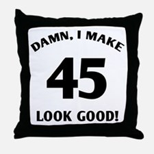 Sexy 45th Birthday Gift Throw Pillow
