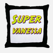 Super vanessa Throw Pillow