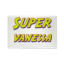 Super vanessa Rectangle Magnet