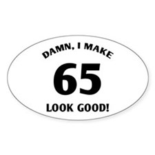 Sexy 65th Birthday Gift Oval Decal
