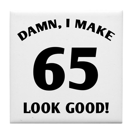 Sexy 65th Birthday Gift Tile Coaster