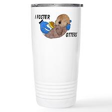 """""""I FOSTER OTTERS"""" Travel Mug"""