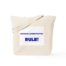Database Administrators Rule! Tote Bag