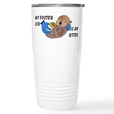 """My Foster Kid i an Otter"" Travel Mug"