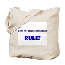 Data Processing Managers Rule! Tote Bag