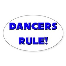 Dancers Rule! Oval Decal