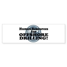 Human Resources For Offshore Drilling Bumper Bumper Sticker