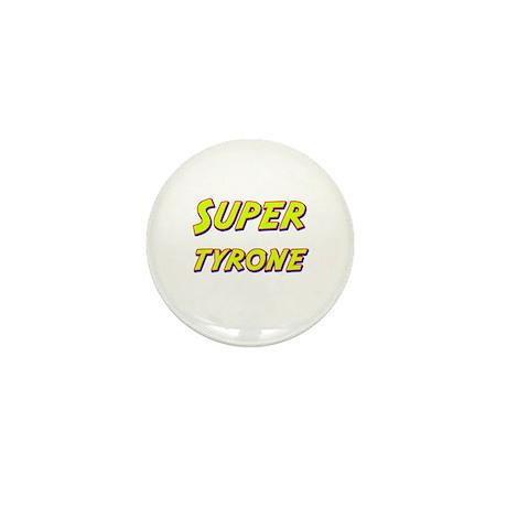 Super tyrone Mini Button (10 pack)