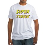 Super tyrese Fitted T-Shirt