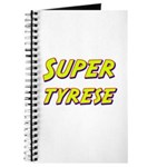 Super tyrese Journal