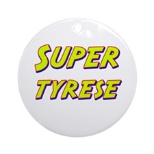 Super tyrese Ornament (Round)
