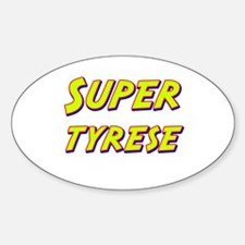 Super tyrese Oval Decal