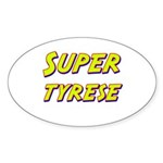 Super tyrese Oval Sticker