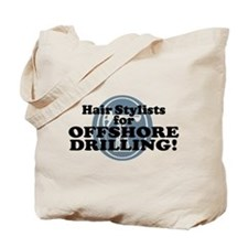 Hair Stylists For Offshore Drilling Tote Bag