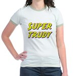 Super trudy Jr. Ringer T-Shirt