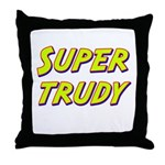Super trudy Throw Pillow