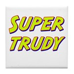 Super trudy Tile Coaster