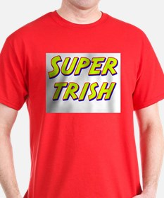 Super trish T-Shirt