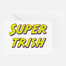 Super trish Greeting Card