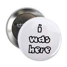 I Was Here Button