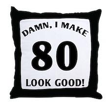 Sexy 80th Birthday Gift Throw Pillow