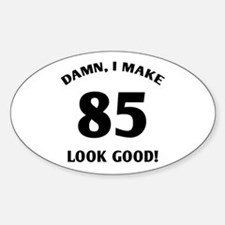 Sexy 85th Birthday Gift Oval Decal