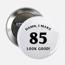 "Sexy 85th Birthday Gift 2.25"" Button"