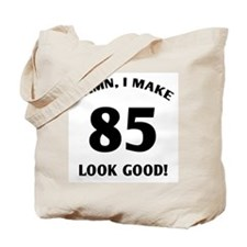 Sexy 85th Birthday Gift Tote Bag
