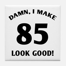 Sexy 85th Birthday Gift Tile Coaster