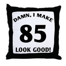 Sexy 85th Birthday Gift Throw Pillow