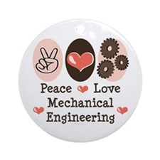 Peace Love Mechanical Engineering Ornament (Round)