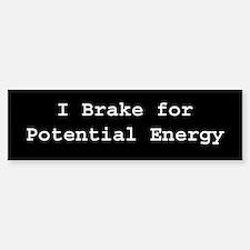I brake for Potential Energy