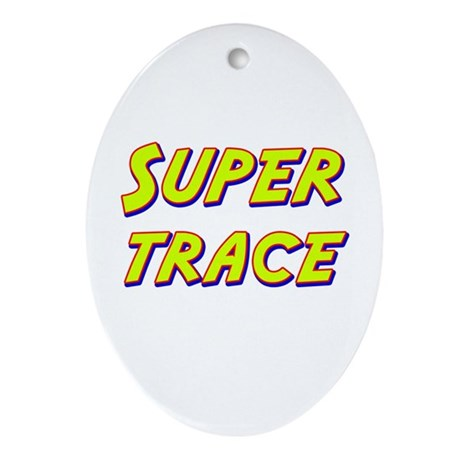 Super trace Oval Ornament