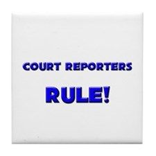 Court Reporters Rule! Tile Coaster